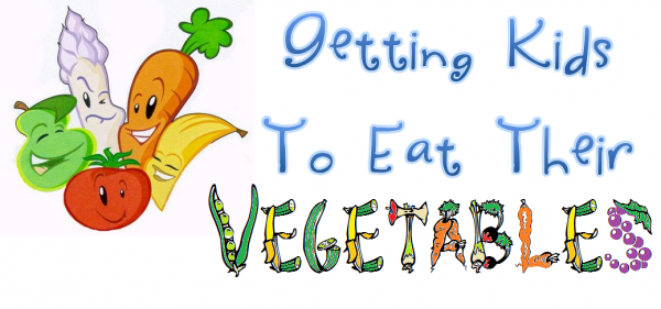 How To – Getting Kids to Eat Their Veggies – Recipes and Ideas
