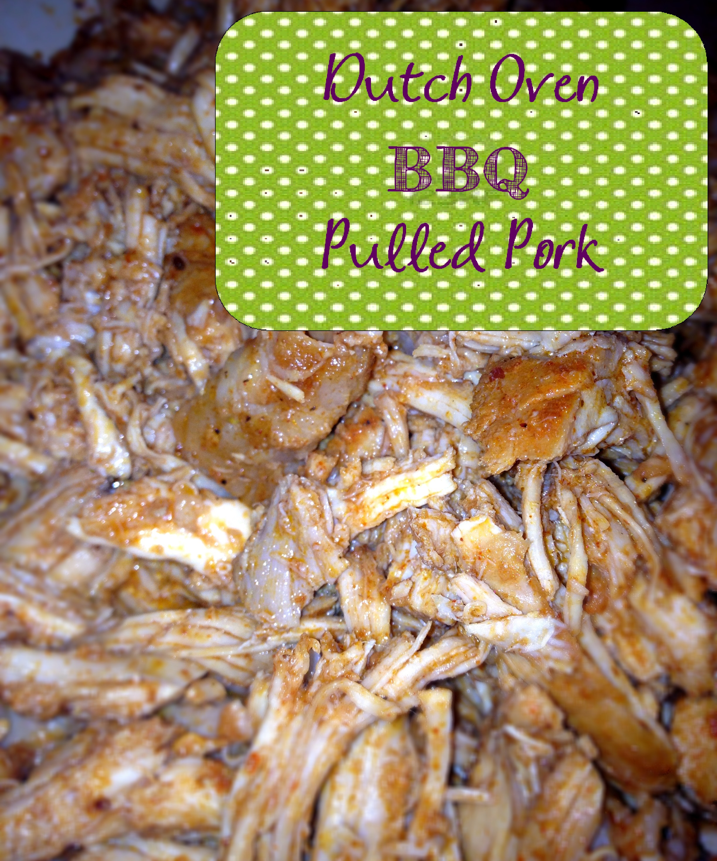 Recipe:  Pork – Dutch Oven BBQ Pulled Pork