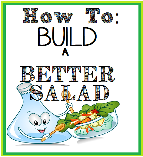 How To:  Build A Better Salad