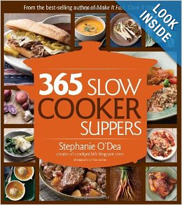 Slow Cooker Suppers – Slow Cooking My Way Through 365 Slow Cooker Suppers by Stephanie O'Dea – A Month of CrockPot Recipes