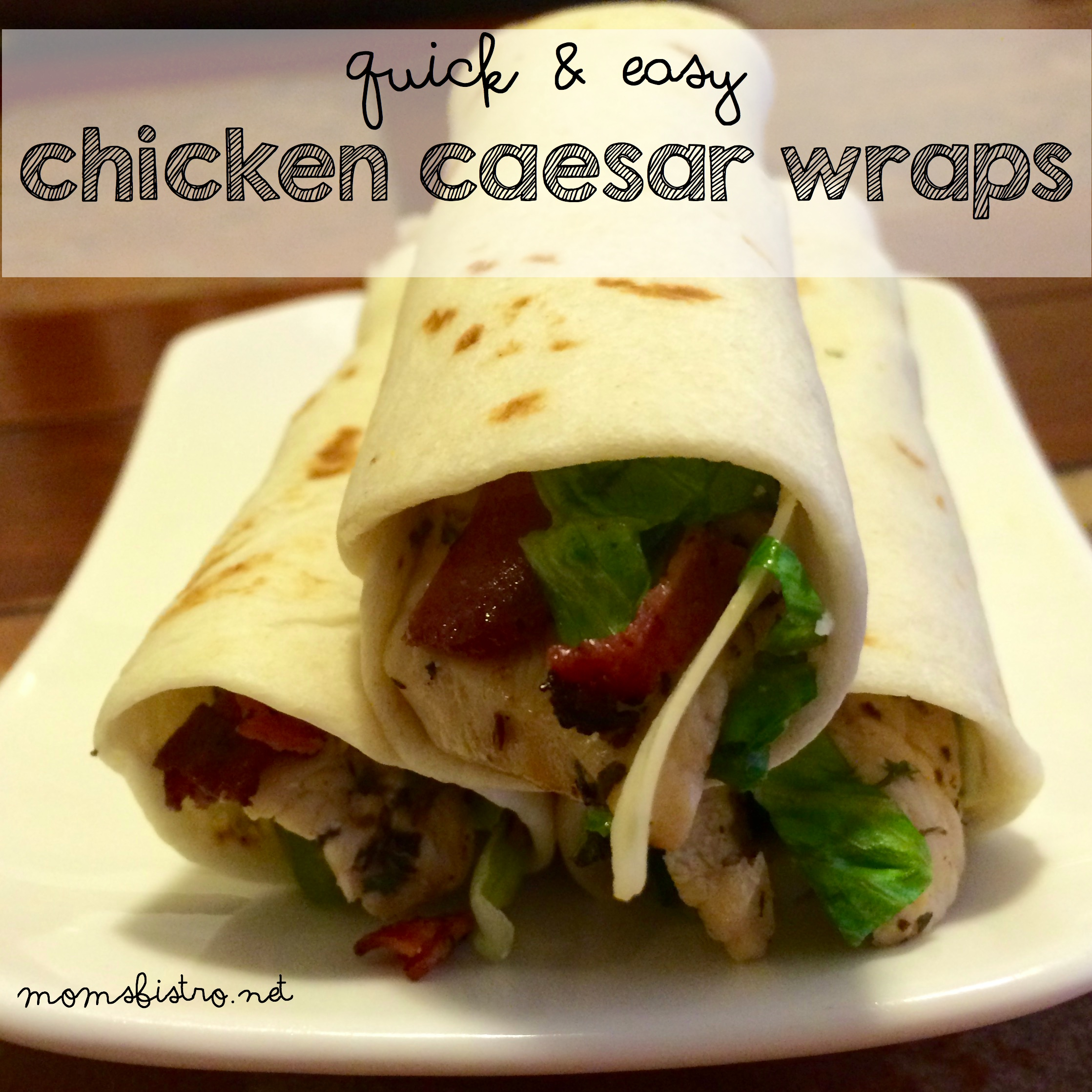A Back To School Lunch Idea Your Kids Will Love – Simple Chicken and Bacon Caesar Salad Wraps