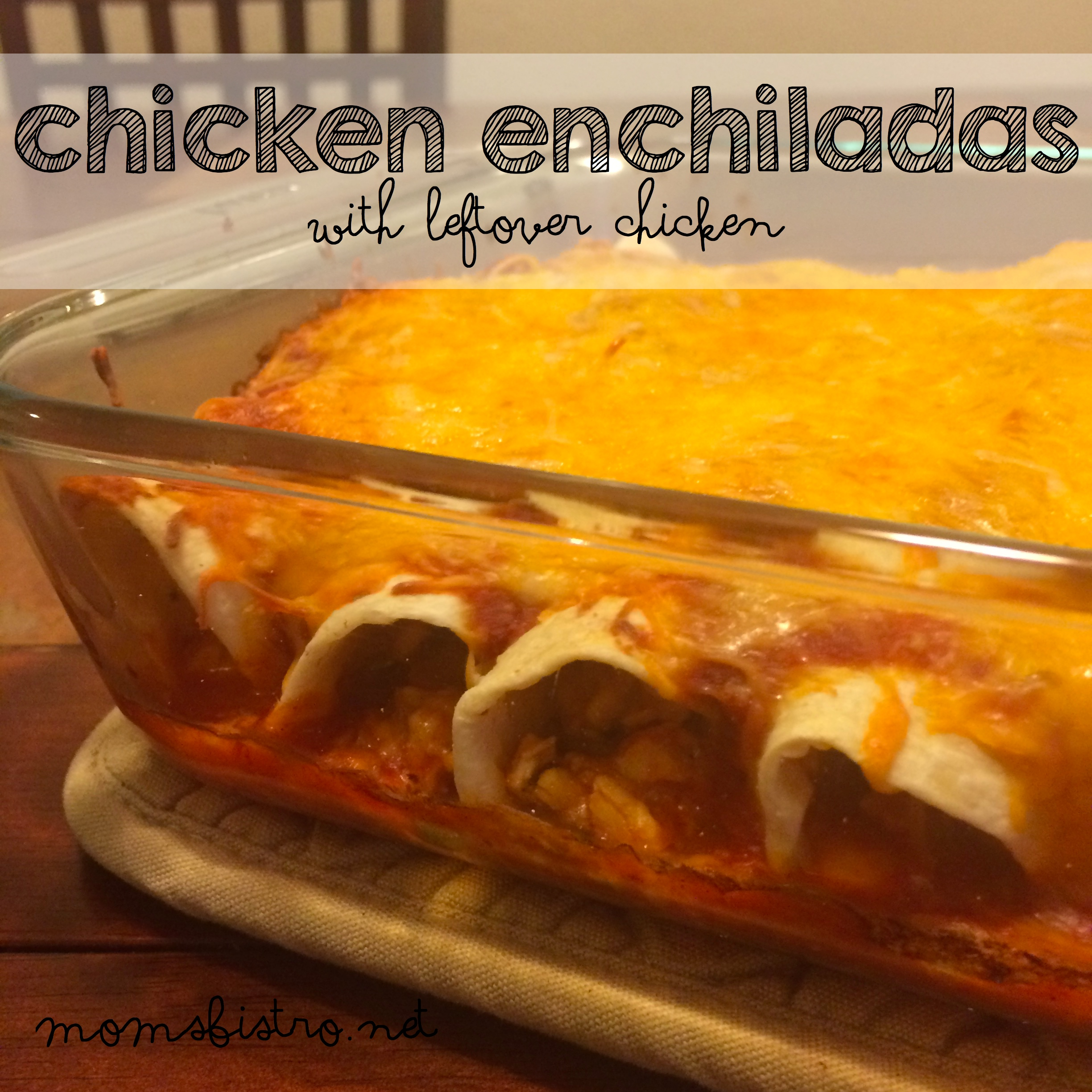 Finally,  Printable Recipes!  Easy Chicken Enchiladas with Leftover Chicken Recipe