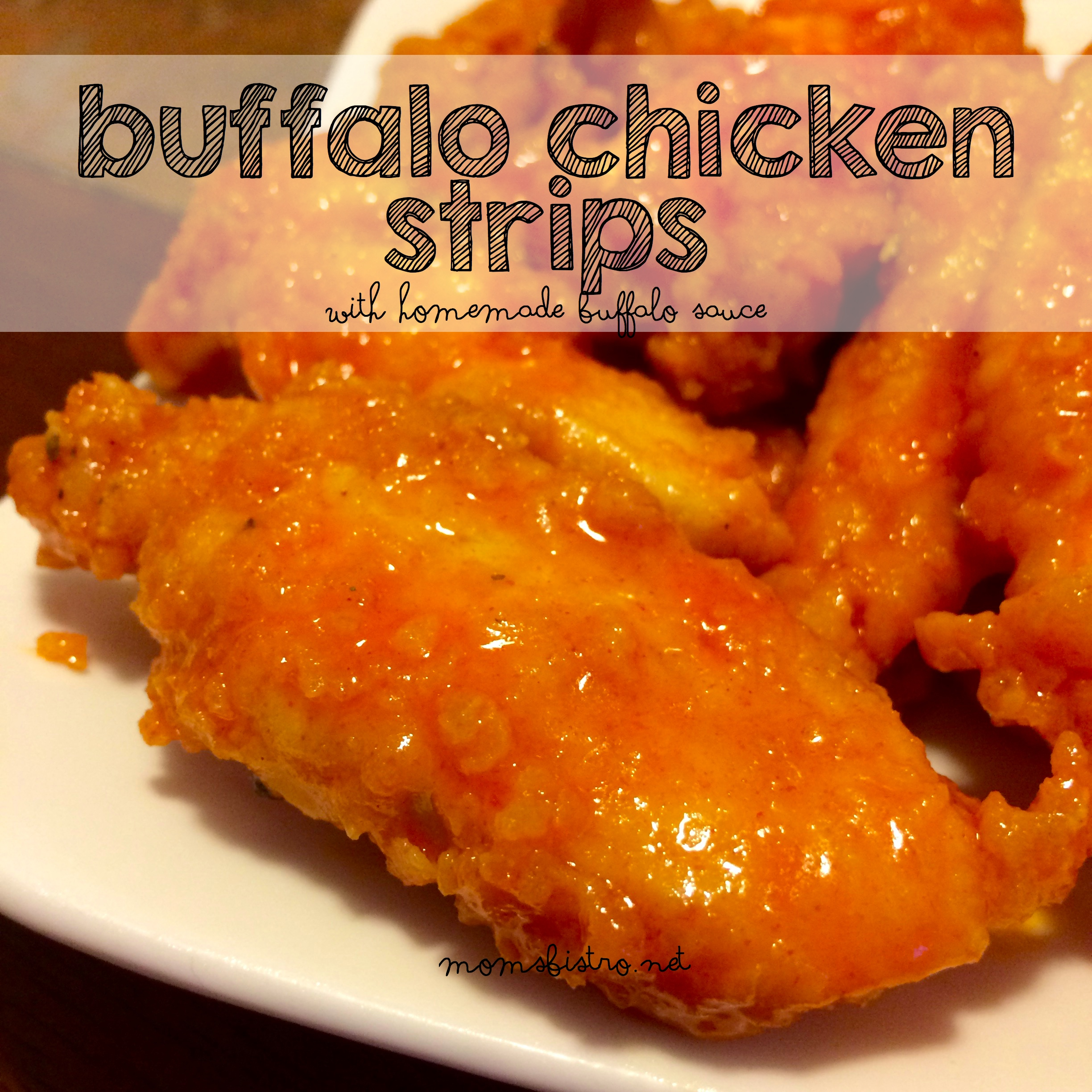 Just In Time For Football Season – Buffalo Chicken Strips with Homemade Buffalo Sauce