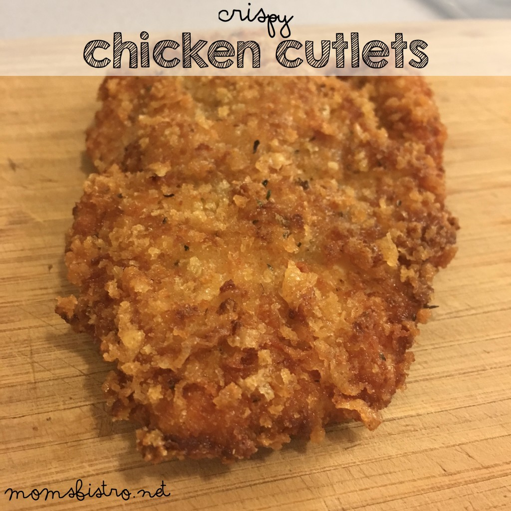 crispy chicken cutlets recipe moms bistro breaded fried homemade kid friendly