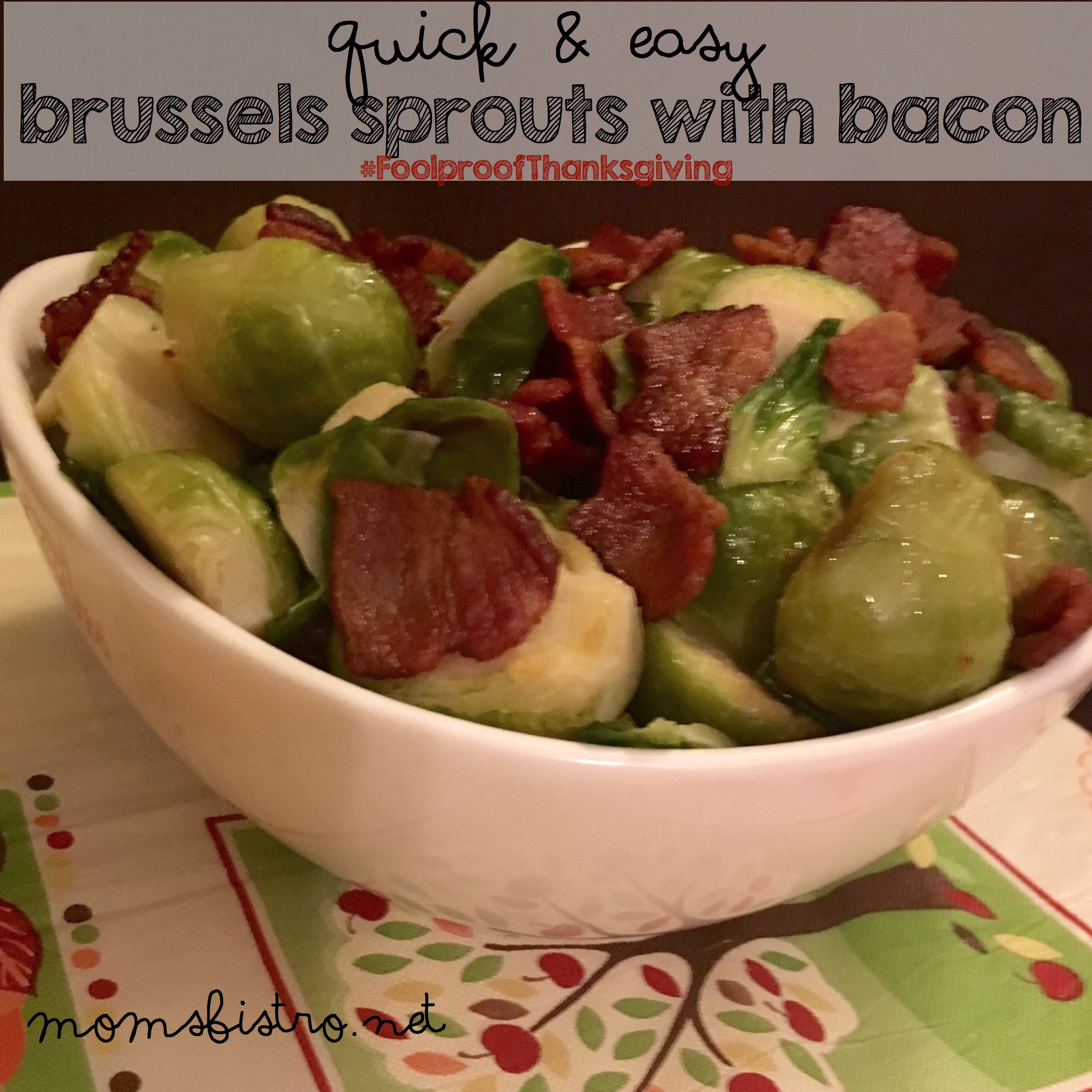 Turn Skeptics Into Believers With This Thanksgiving With This Easy Brussels Sprouts with Bacon Recipe | #FoolproofThanksgiving