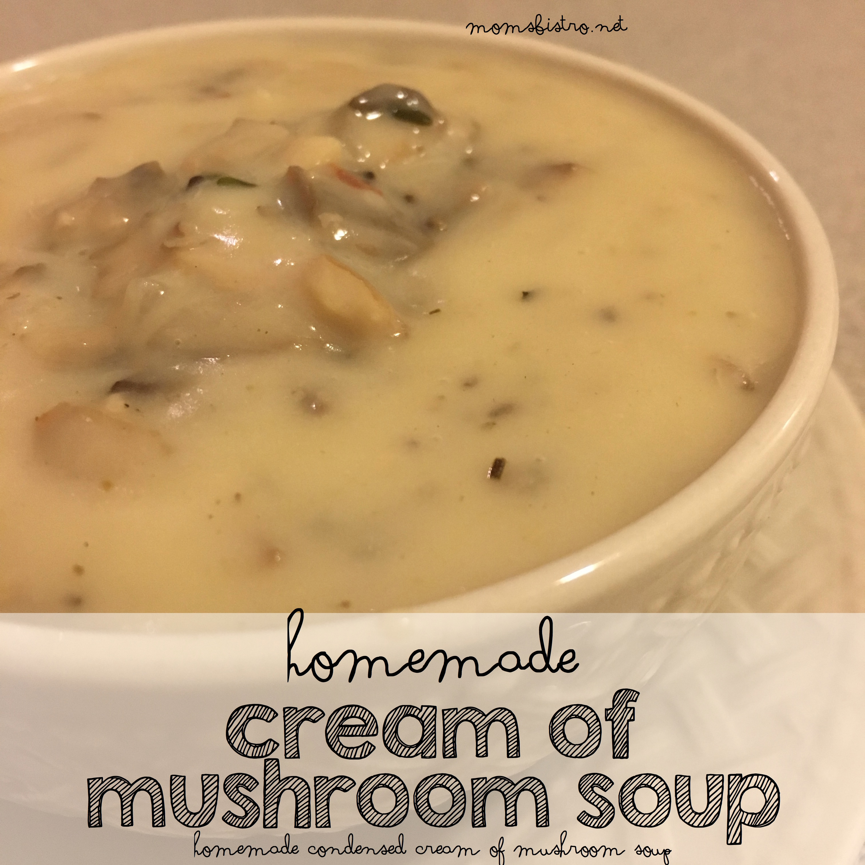 Make Homemade Cream Of Mushroom Soup To Use In Your Favorite Recipes With This Cheap and Easy 15-Minute Recipe – Ditch The Can and Elevate Dinner with This Easy Homemade Cream of Mushroom Soup Recipe | #FoolproofThanksgiving