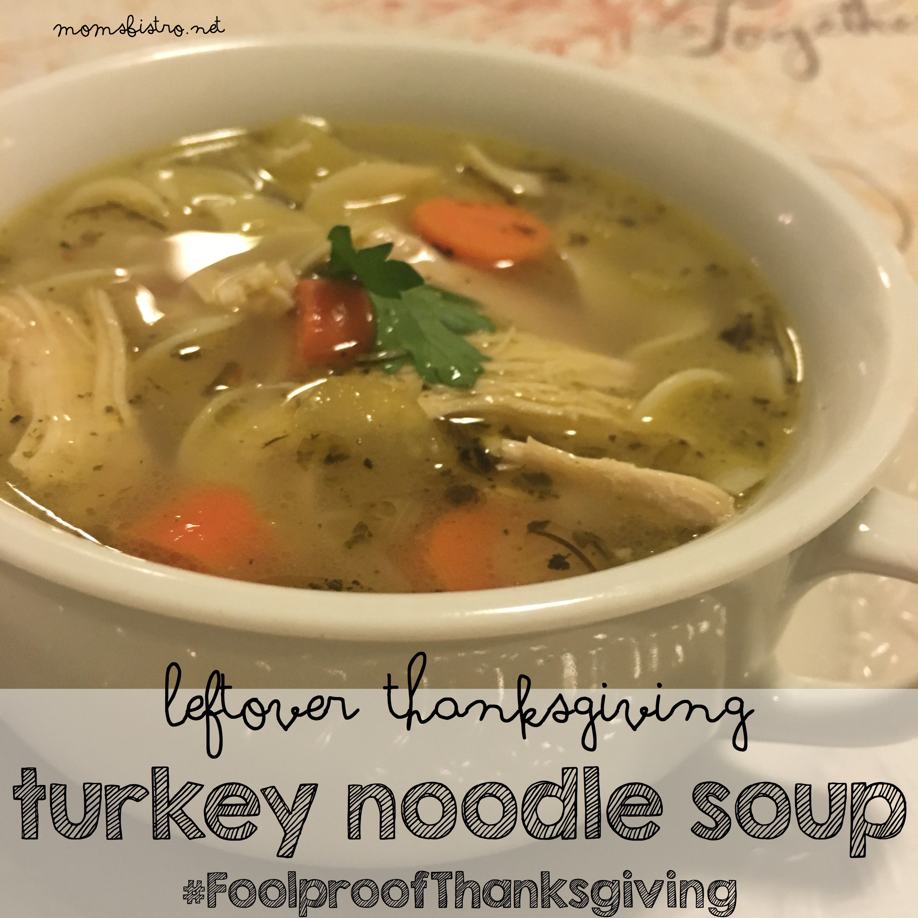 Don't Forget!  Save The Turkey and Finish Up Your Thanksgiving Leftover By Making This 30-Minute Turkey Noodle Soup with Homemade Turkey Broth | Leftover Thanksgiving Turkey Noodle Soup and Homemade Turkey Broth Recipe | #FoolproofThanksgiving