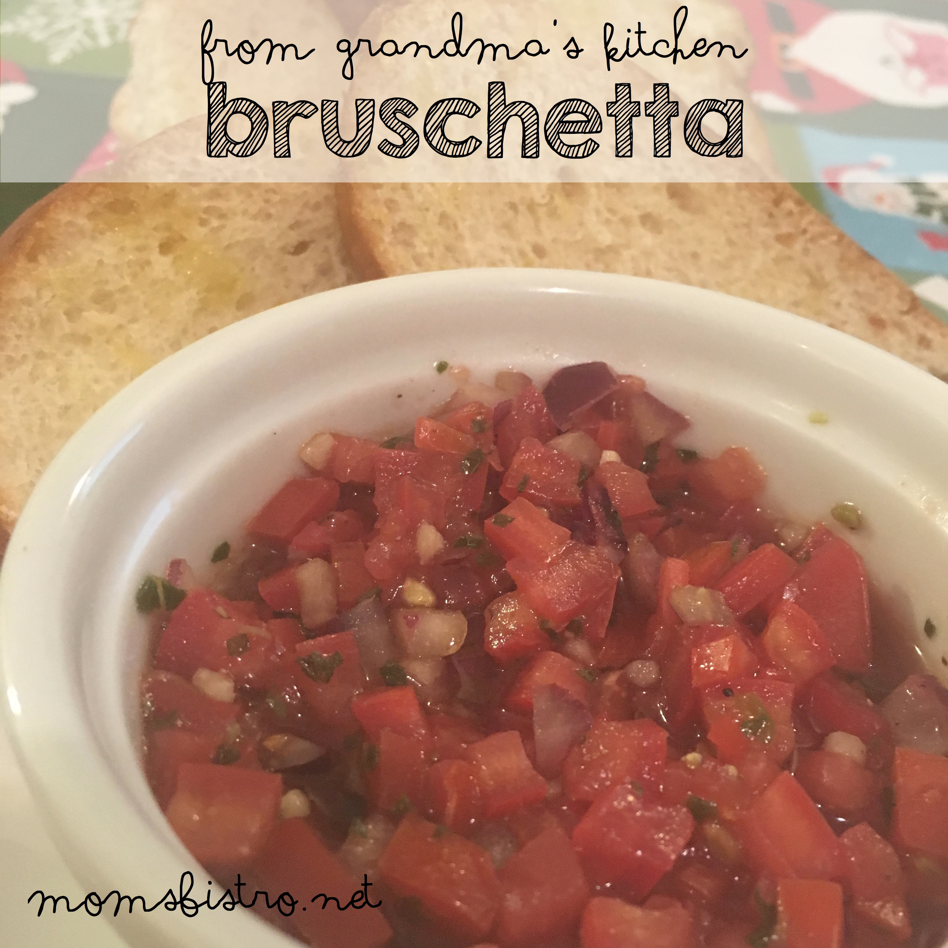 An Easy Last Minute Christmas Appetizer – Grandma's Bruschetta Recipe