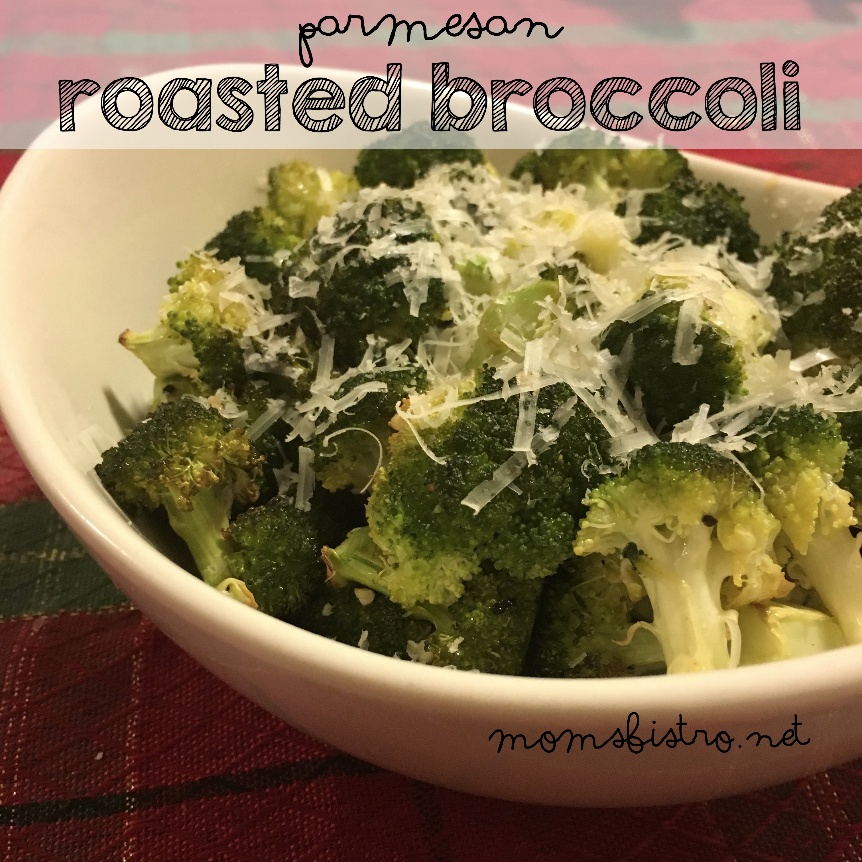 Our Favorite Vegetable – Broccoli!  Parmesan Roasted Broccoli Recipe