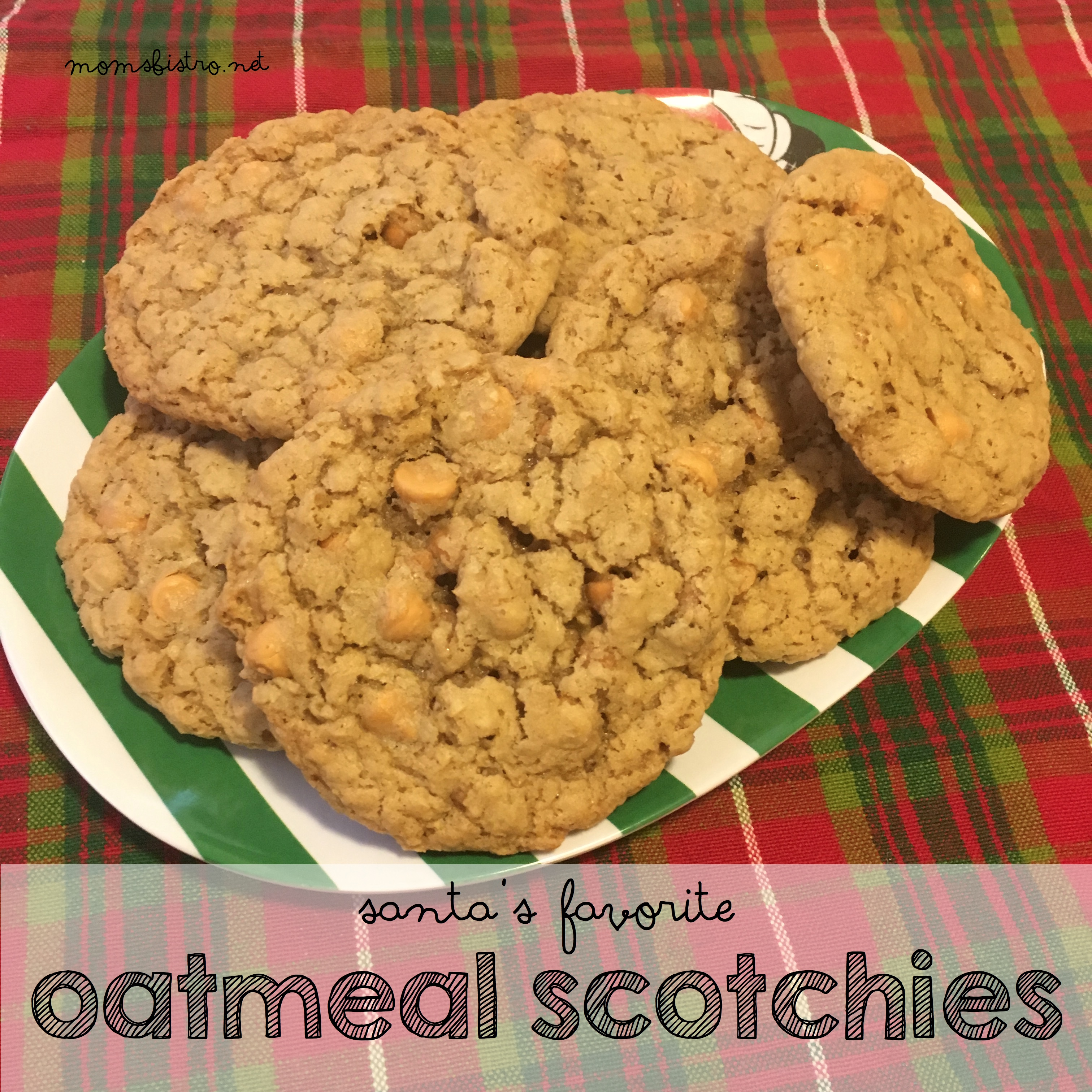 Santa's Favorite Cookies – Oatmeal Scotchies Recipe
