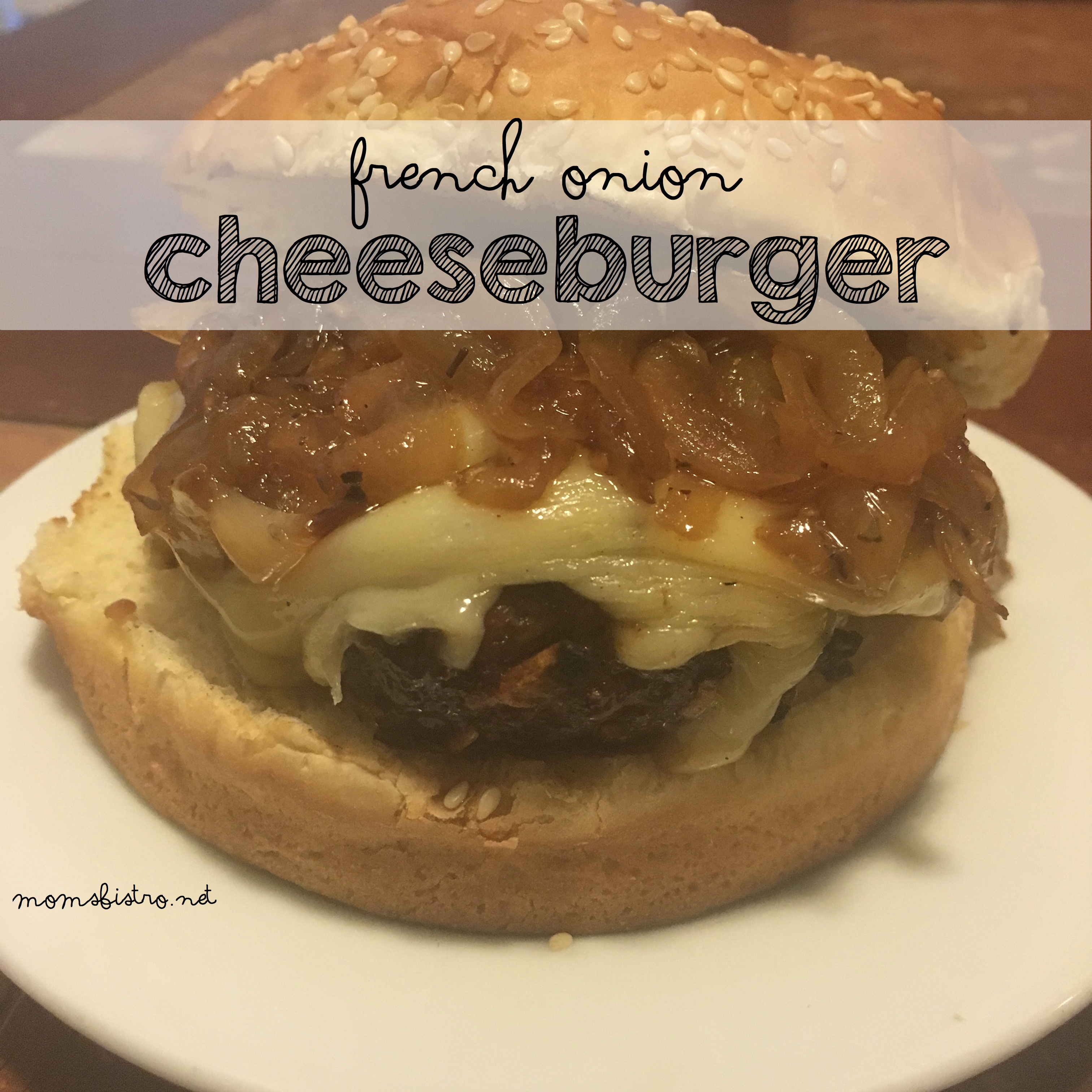 Memorial Day Grilling – Kid-Approved French Onion Cheeseburgers
