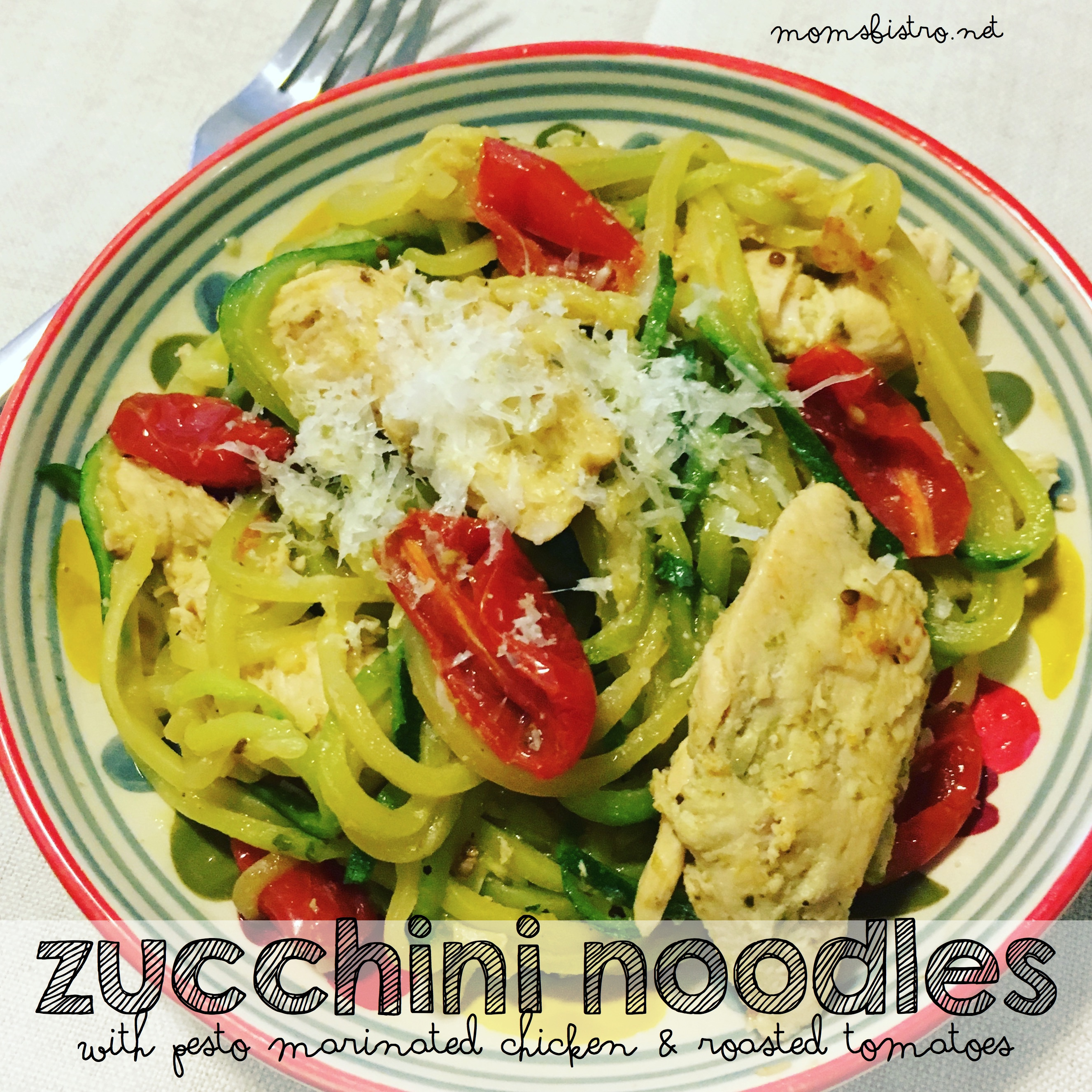 30 Minute Zucchini Noodles with Pesto Marinated Chicken and Roasted Tomatoes