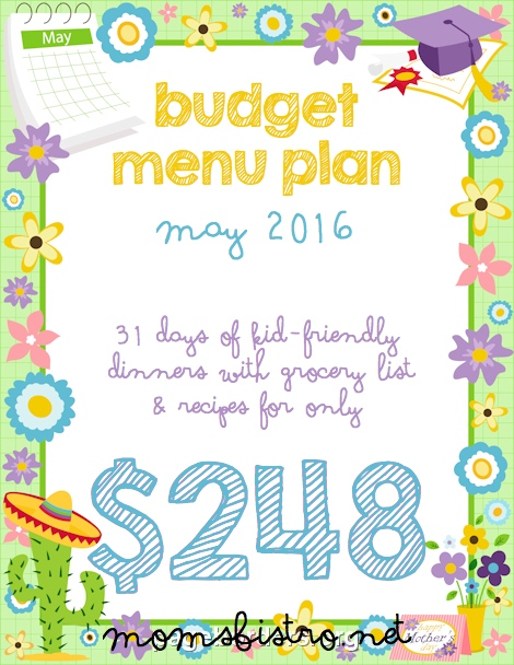 What's For Dinner?  May's Budget Menu Plan has 31 Days of Dinners for Only $248 with FREE Printable Menu, Recipes and Grocery Lists!