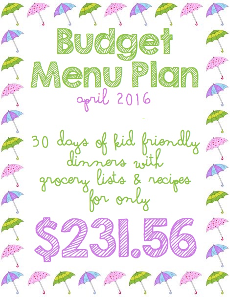 "April's Budget Menu Plan Will Put A ""Spring"" In Your Step!  $231 for 30 Days of Dinners with Free Grocery Lists and Recipes"