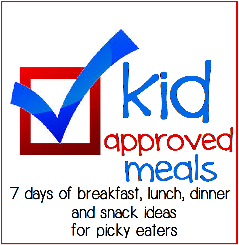 Ultimate Kid Approved Menu – Kid Friendly Meals – A Week of Breakfast, Lunch, Dinner & Snack Ideas