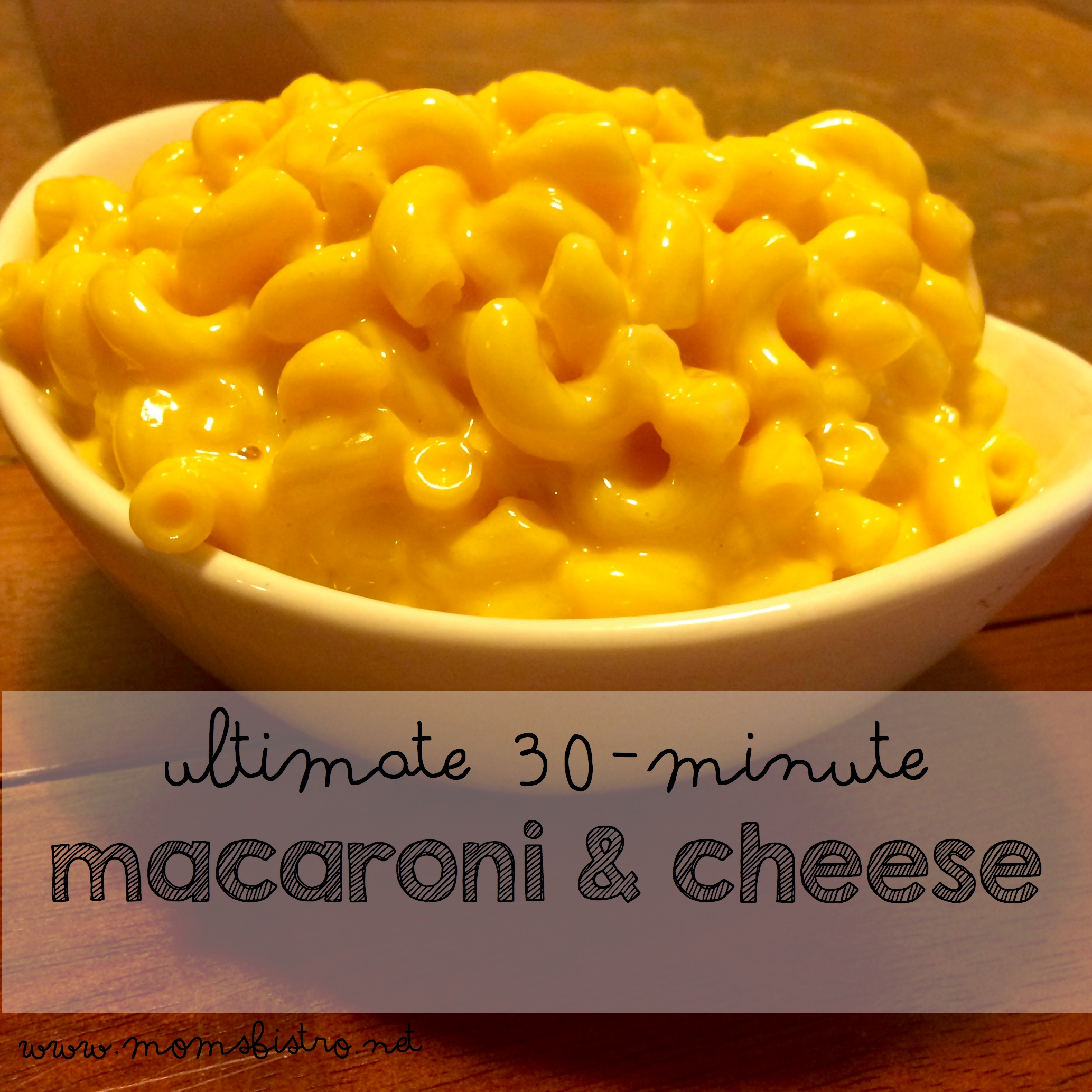 Ultimate 30 Minute Macaroni and Cheese Recipe – A Recipe Guaranteed To Please Even The Pickiest of Eaters