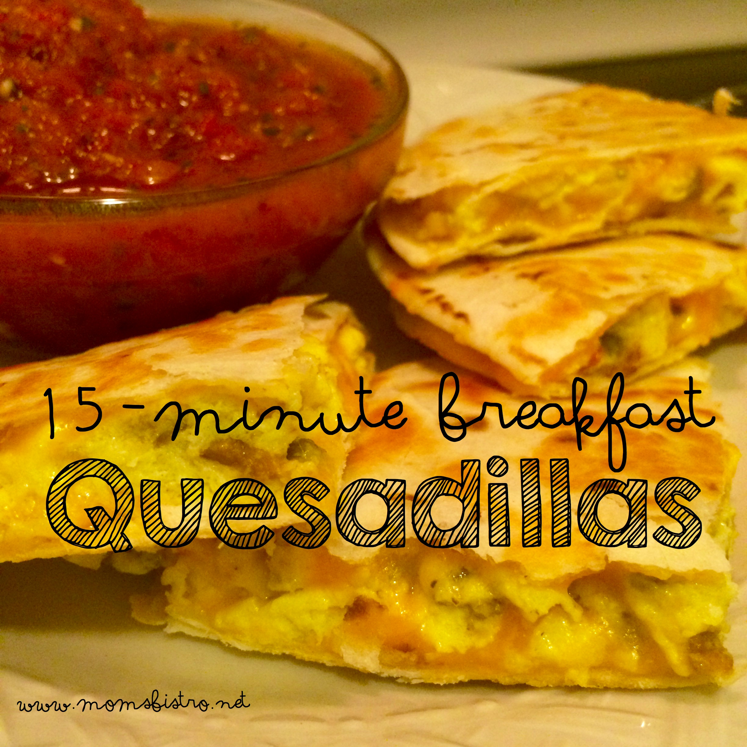Easy 15-Minute Breakfast Quesadillas | Mom's Bistro