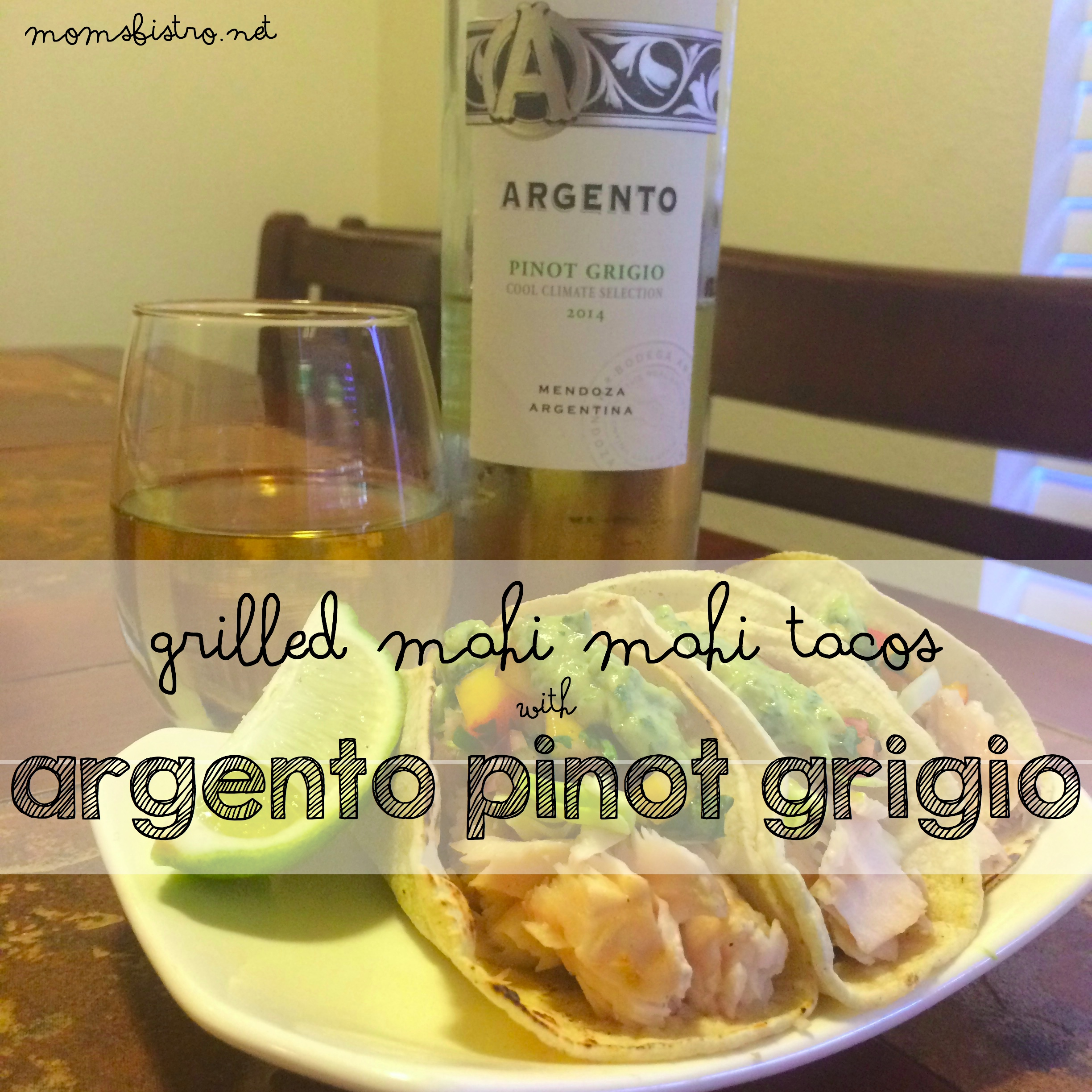 Favorite Summer Meals – Grilled Mahi Mahi Tacos with Peach Salsa and Argento Pinot Grigio