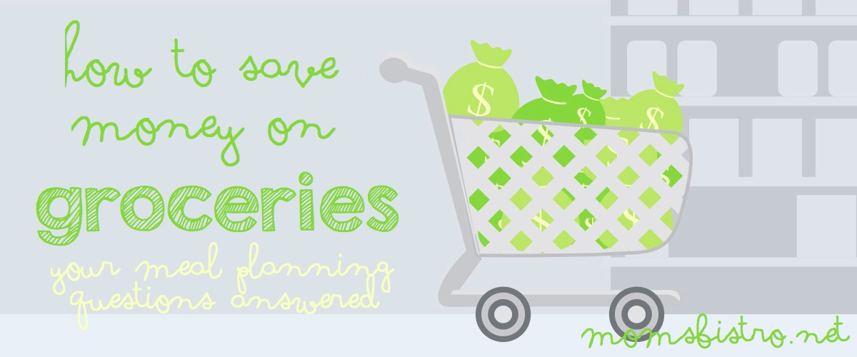Your Meal Planning Questions Answered!  How To Save Money On Groceries