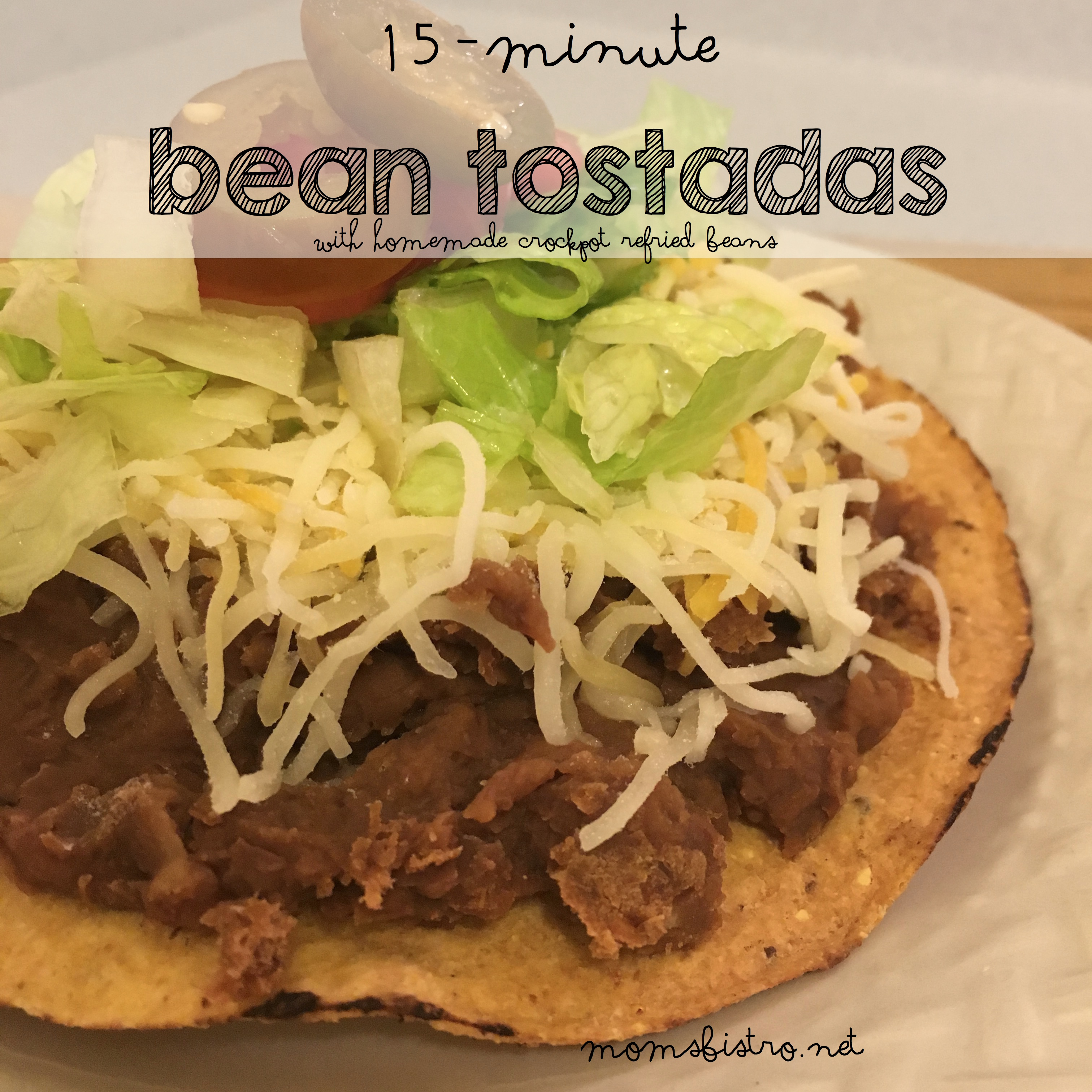 The Easiest Meatless Monday Recipe Ever – 15-Minute Bean Tostadas Recipe with Homemade CrockPot Refried Beans