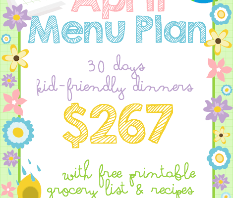 April Menu Plan | 30 Days of Kid Friendly Dinners with Free Printable Grocery List and Recipes for $267 with Easter Dinner