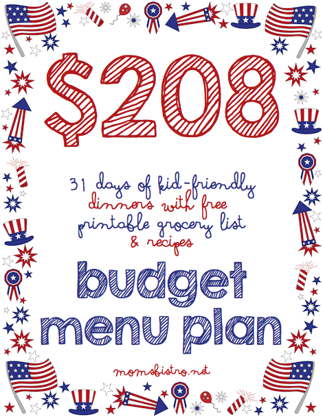 Beat The Heat With July's Budget Menu Plan!  31 Days of Kid-Friendly Dinners for $208!